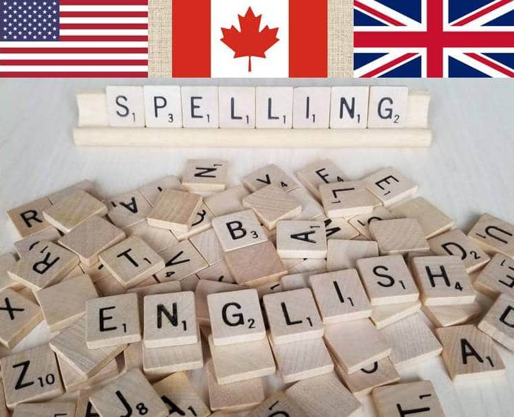 Spelling: American vs British vs Canadian